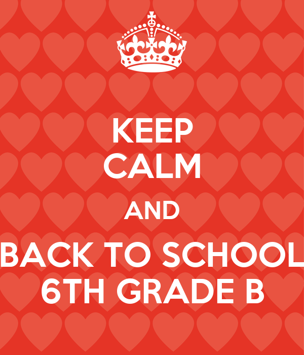 KEEP CALM AND BACK TO SCHOOL 6TH GRADE B