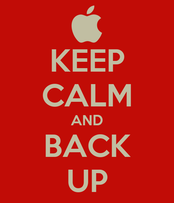 KEEP CALM AND BACK UP