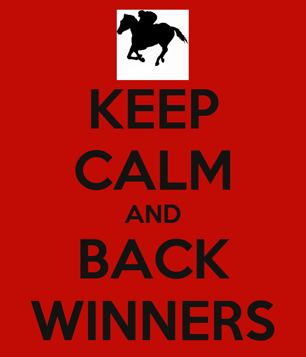 KEEP CALM AND BACK WINNERS