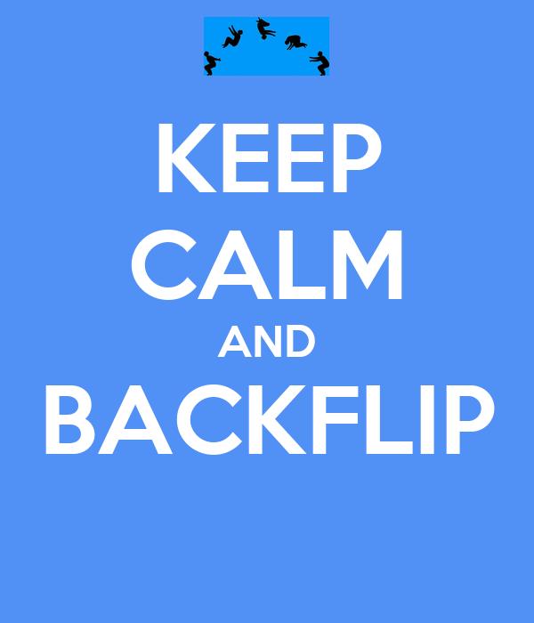 KEEP CALM AND BACKFLIP