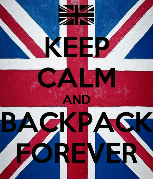 KEEP CALM AND BACKPACK FOREVER