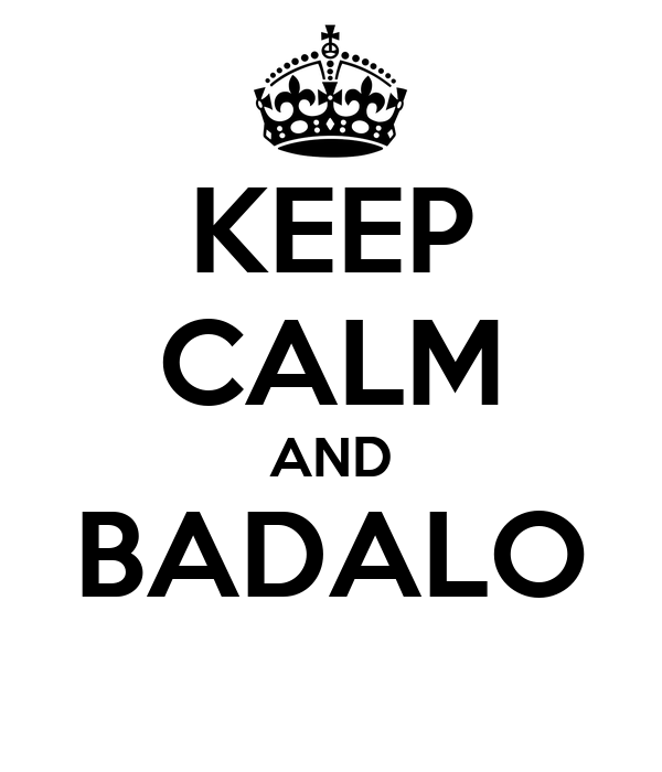 KEEP CALM AND BADALO