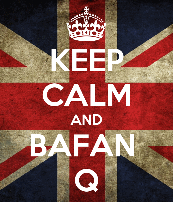 KEEP CALM AND BAFAN  Q
