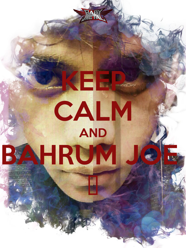 KEEP CALM AND BAHRUM JOE  💀
