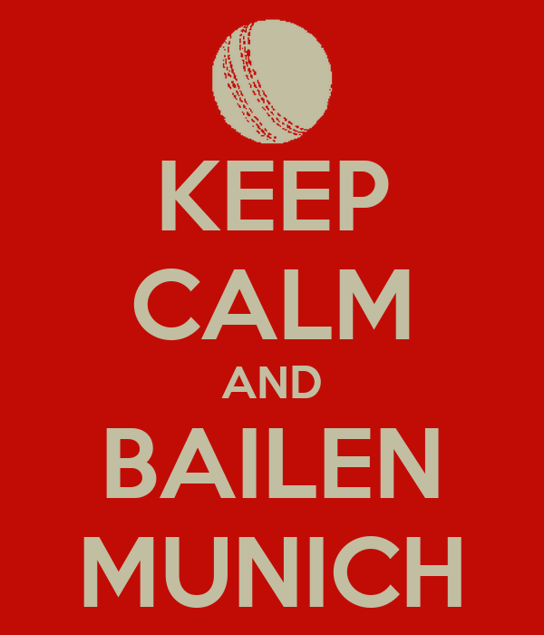 KEEP CALM AND BAILEN MUNICH