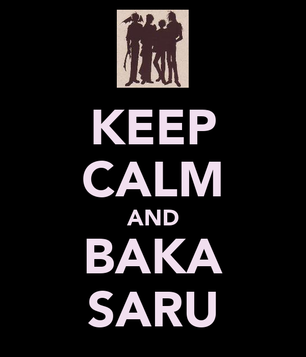 KEEP CALM AND BAKA SARU