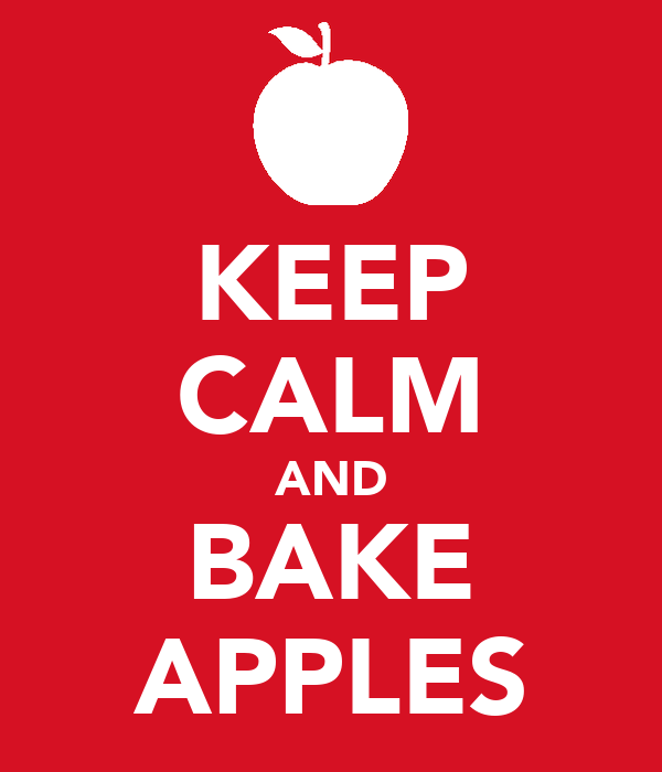KEEP CALM AND BAKE APPLES