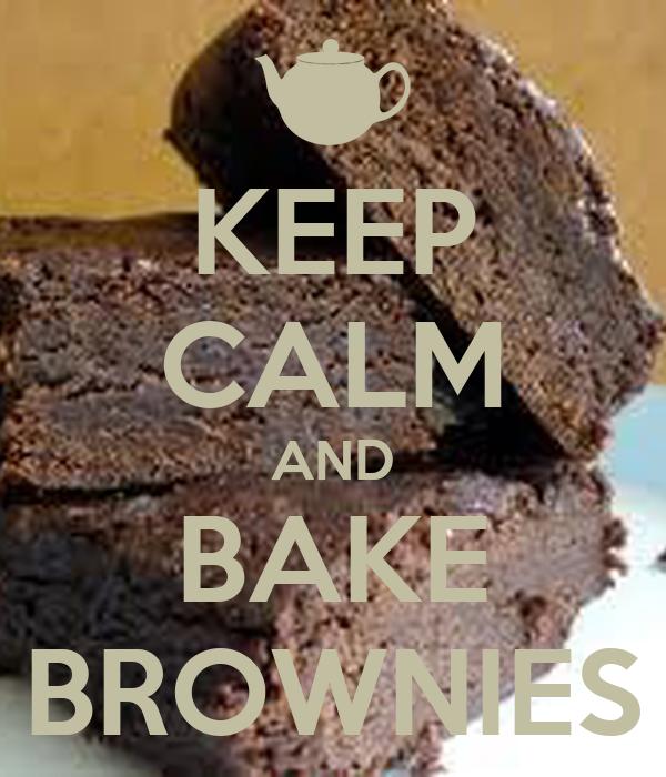KEEP CALM AND BAKE BROWNIES