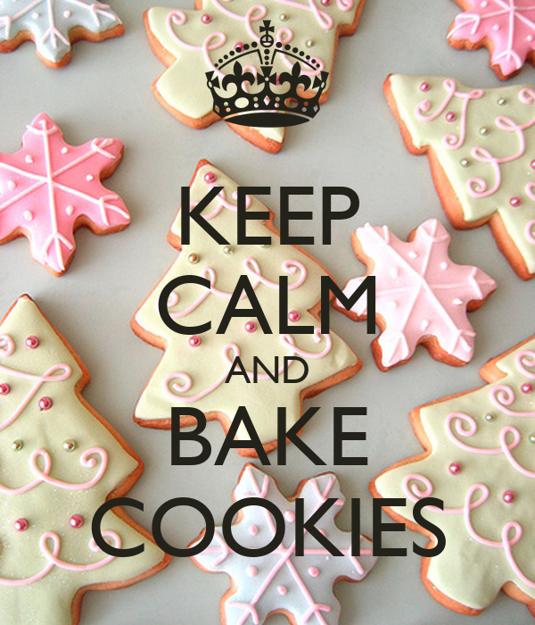 KEEP CALM AND BAKE COOKIES