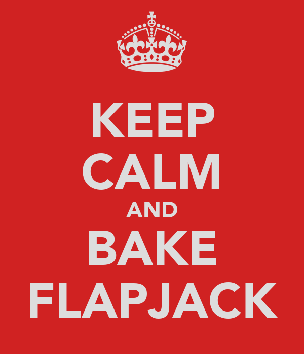 KEEP CALM AND BAKE FLAPJACK