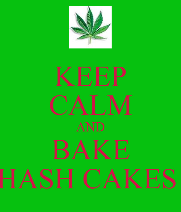 KEEP CALM AND BAKE HASH CAKES
