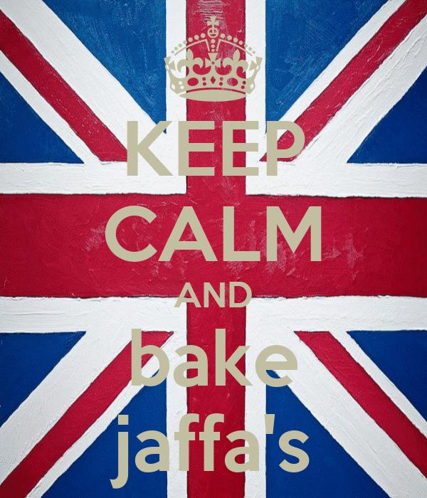 KEEP CALM AND bake jaffa's