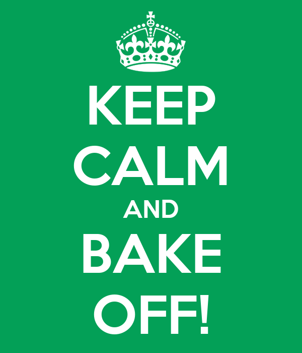 KEEP CALM AND BAKE OFF!