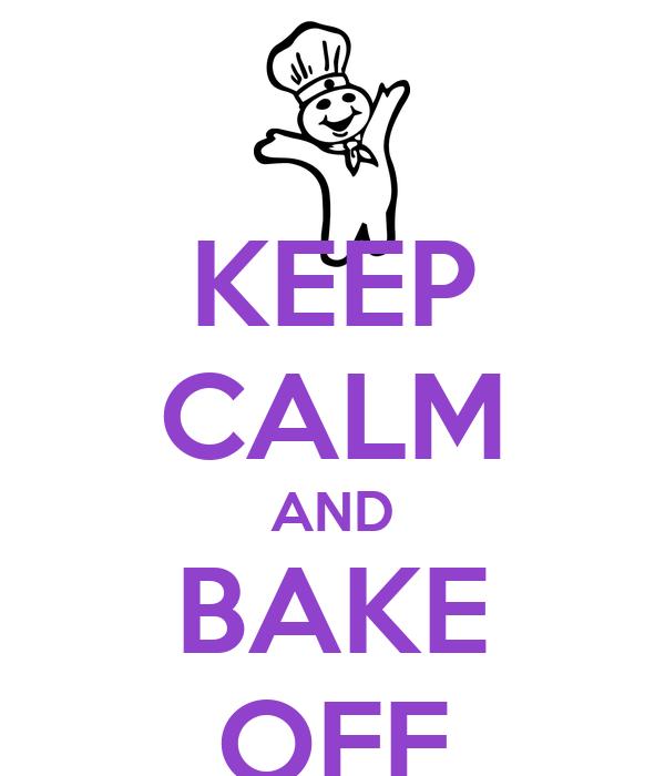 KEEP CALM AND BAKE OFF