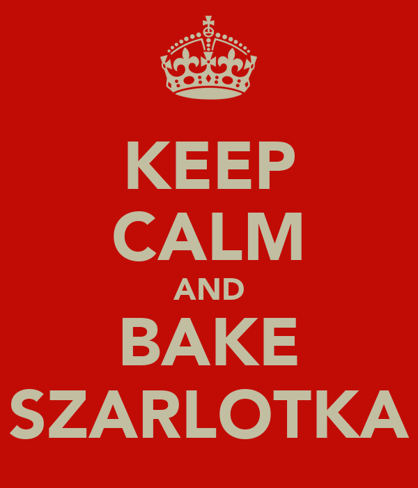 KEEP CALM AND BAKE SZARLOTKA