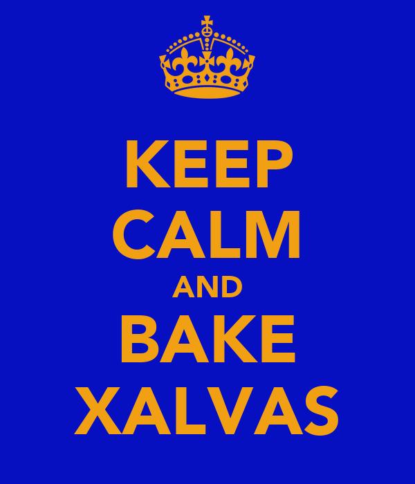 KEEP CALM AND BAKE XALVAS