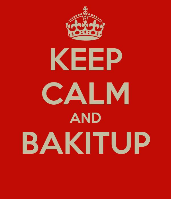 KEEP CALM AND BAKITUP