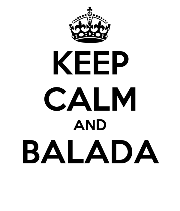 KEEP CALM AND BALADA