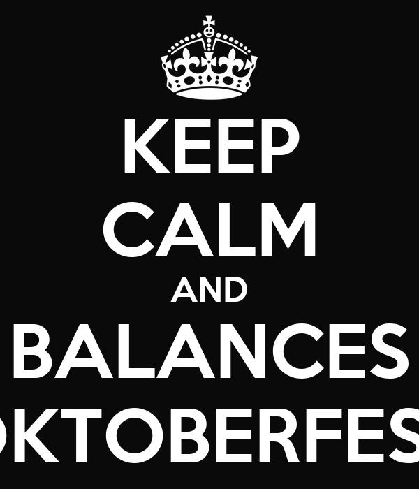 KEEP CALM AND BALANCES OKTOBERFEST