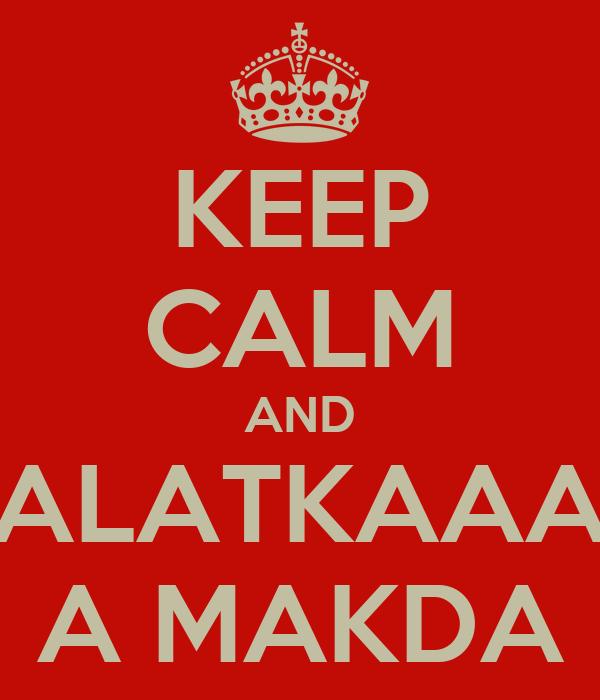 KEEP CALM AND BALATKAAAR A MAKDA