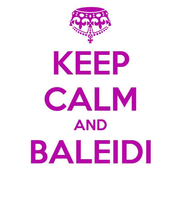 KEEP CALM AND BALEIDI