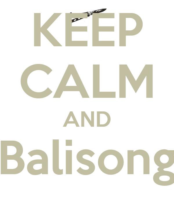 KEEP CALM AND Balisong