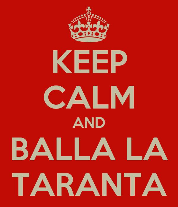KEEP CALM AND BALLA LA TARANTA