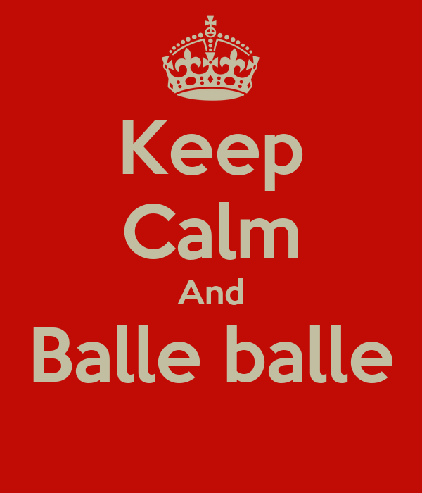 Keep Calm And  Balle balle