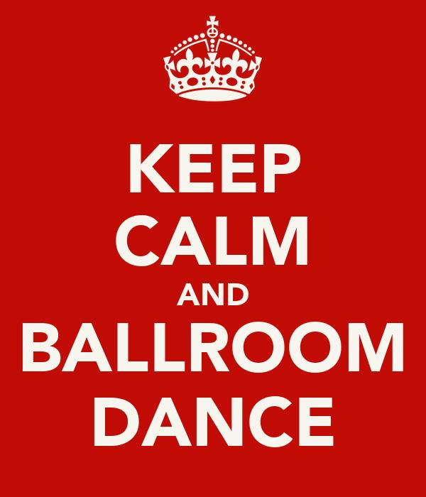 KEEP CALM AND BALLROOM DANCE