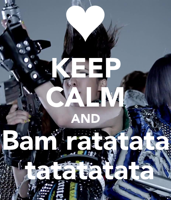 KEEP CALM AND Bam ratatata  tatatatata