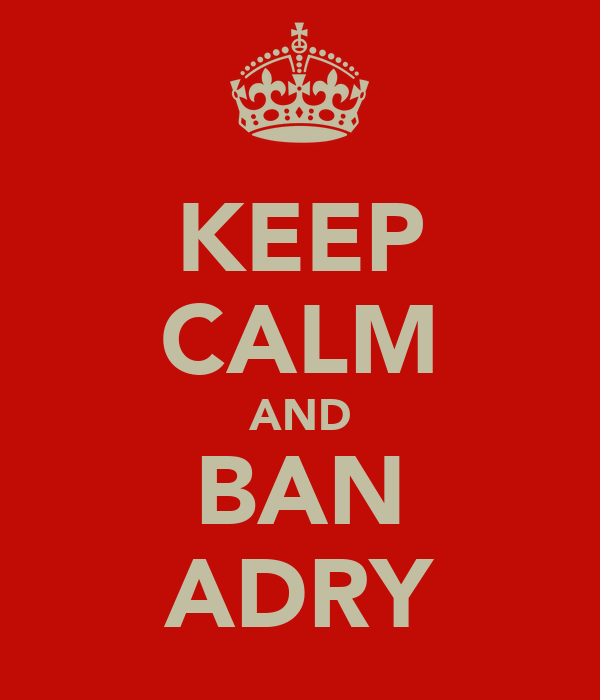 KEEP CALM AND BAN ADRY