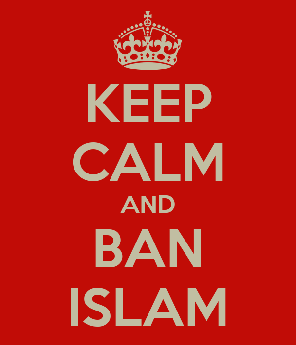 KEEP CALM AND BAN ISLAM
