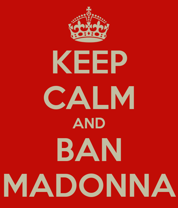 KEEP CALM AND BAN MADONNA