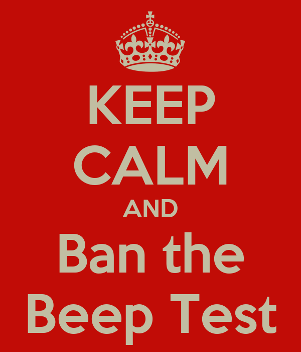 KEEP CALM AND Ban the Beep Test