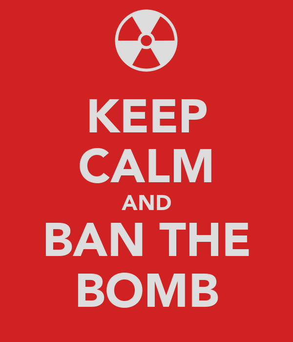 KEEP CALM AND BAN THE BOMB
