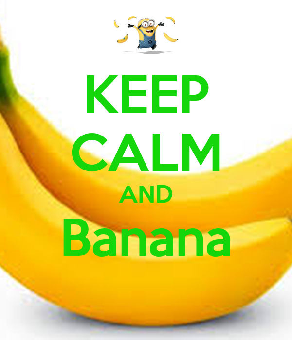 KEEP CALM AND Banana