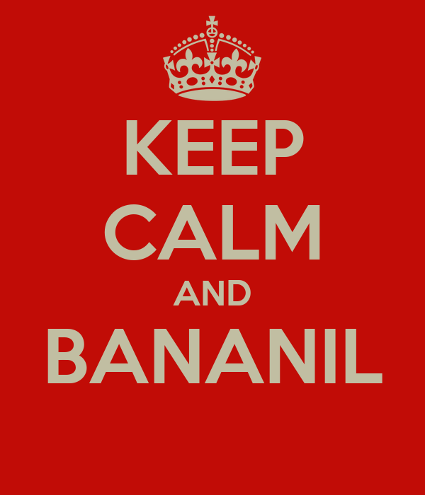 KEEP CALM AND BANANIL