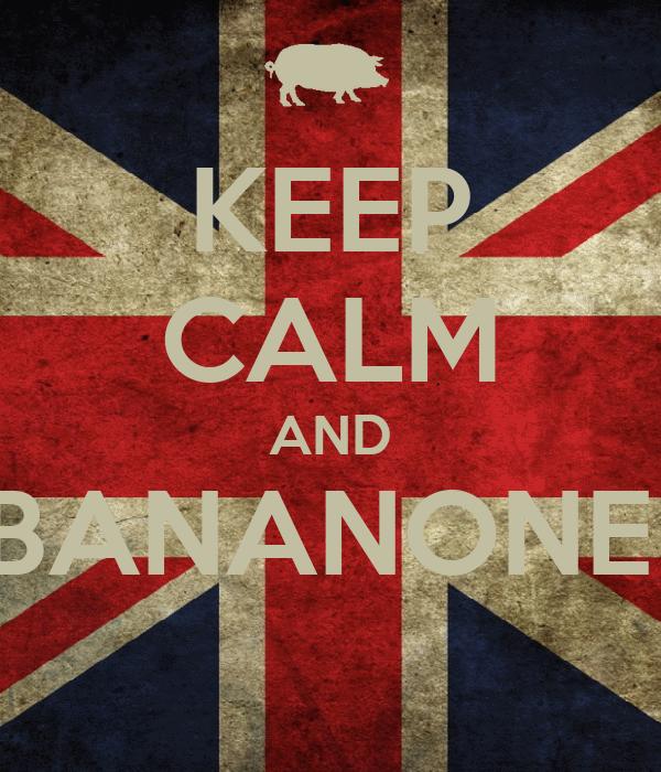 KEEP CALM AND BANANONE