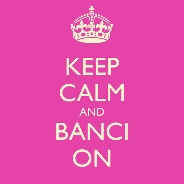 KEEP CALM AND BANCI ON