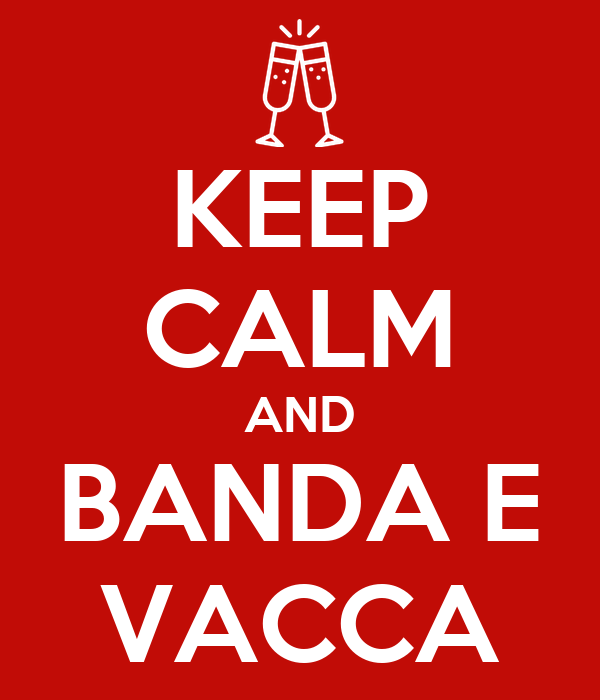 KEEP CALM AND BANDA E VACCA