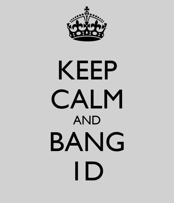 KEEP CALM AND BANG 1D