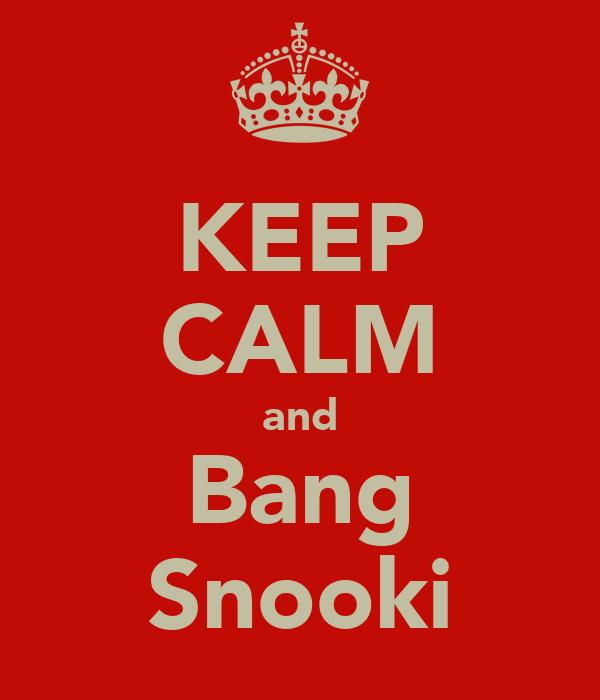 KEEP CALM and Bang Snooki