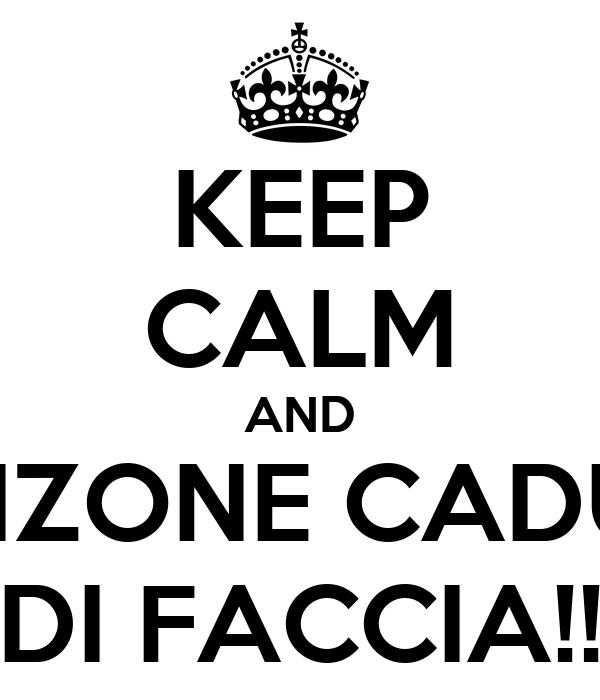 KEEP CALM AND BANZONE CADUTO DI FACCIA!!