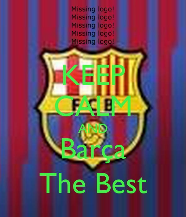 KEEP CALM AND Barça The Best