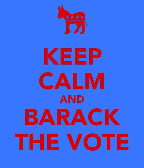 KEEP CALM AND BARACK THE VOTE