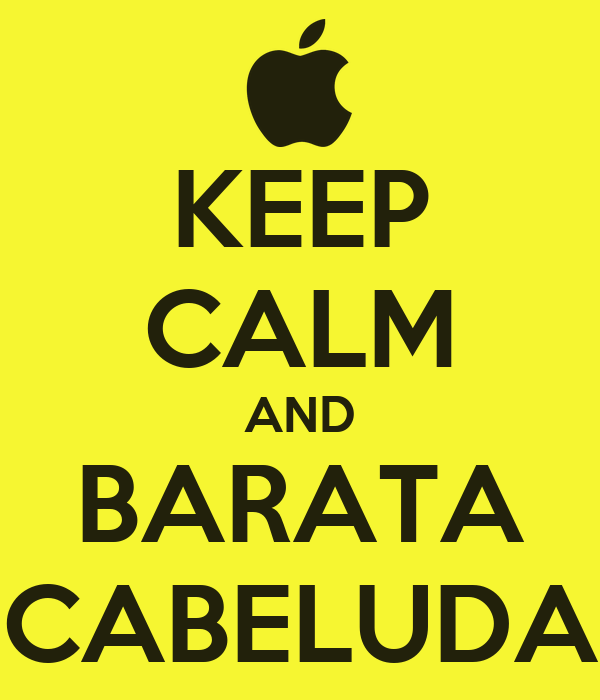 KEEP CALM AND BARATA CABELUDA