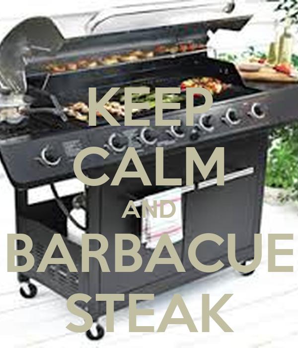 KEEP CALM AND BARBACUE STEAK