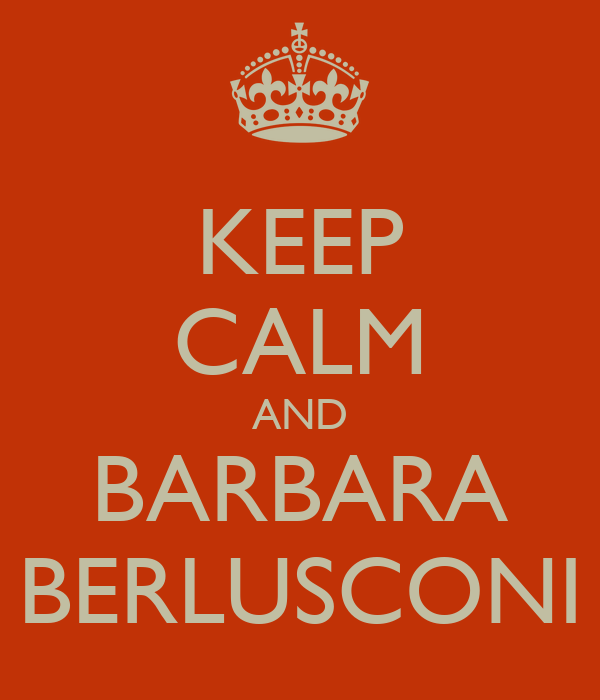KEEP CALM AND BARBARA BERLUSCONI
