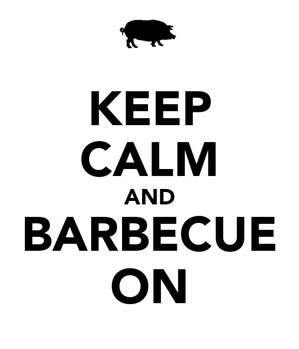 KEEP CALM AND BARBECUE ON