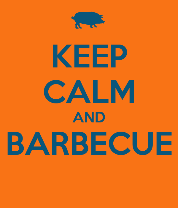 KEEP CALM AND BARBECUE